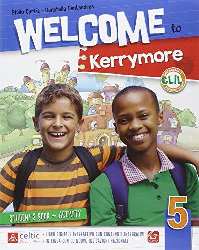 9788847220119: Welcome to Kerrymore. Per la Scuola elementare. Con e-book. Con espansione online: 5