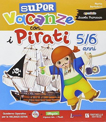 9788847220706: Super vacanze con i pirati. 5-6 anni. Per la Scuola materna