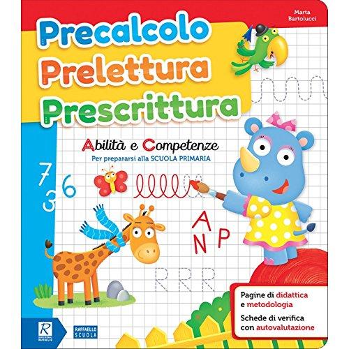 9788847231658: Precalcolo prelettura prescrittura. Abilità e competenze per prepararsi alla Scuola primaria