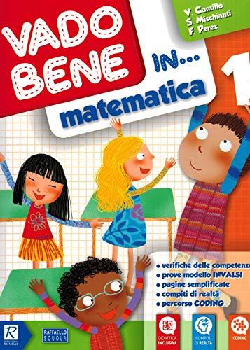 9788847231788: Vado bene in... Matematica. Per la 1ª classe elementare