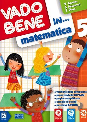 9788847231825: Vado bene in... Matematica. Per la 5ª classe elementare
