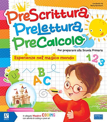 9788847233805: Prescrittura, prelettura, precalcolo. Esperienze nel magico mondo. Per la Scuola materna