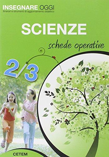 9788847304284: Insegnare oggi. Scienze. Schede operative. Per la 2ª e 3ª classe elementari