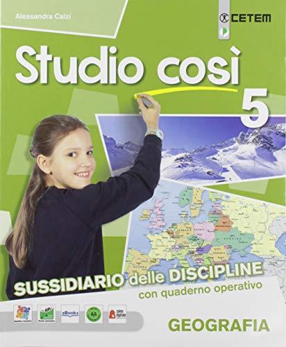 9788847306387: Studio così. Storia-Geografia. Per la Scuola elementare. Con e-book. Con espansione online: 2