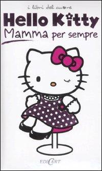 9788847443976: Mamma per sempre. Hello Kitty