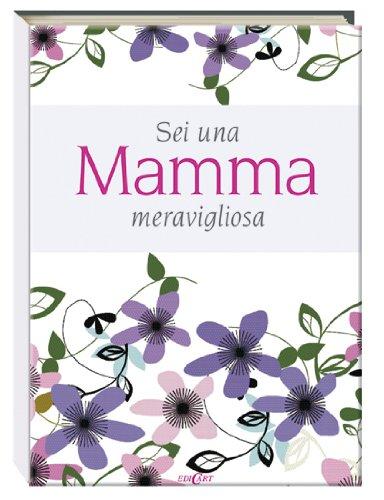 Sei una mamma meravigliosa (9788847448339) by [???]