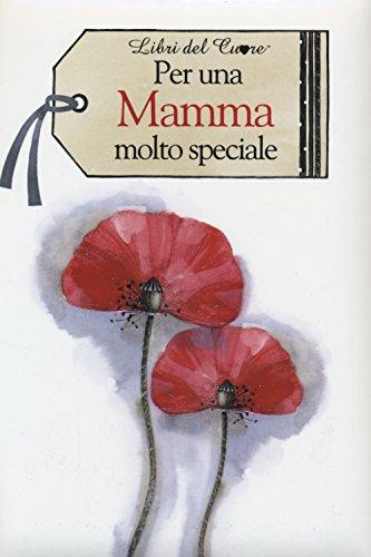 9788847451124: Per una mamma molto speciale