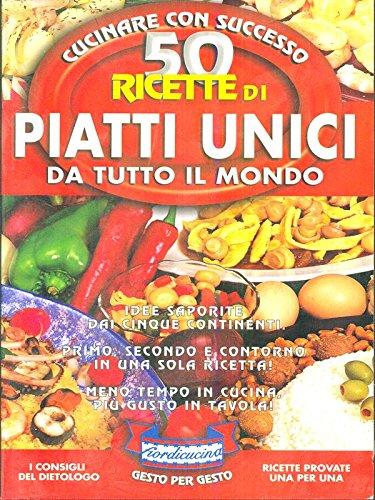 9788847605565: 50 ricette di piatti unici da tutto il mondo