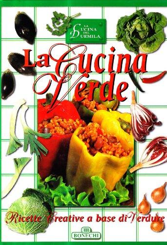 9788847606708: La cucina verde (Cucina del 2000) - AbeBooks ...
