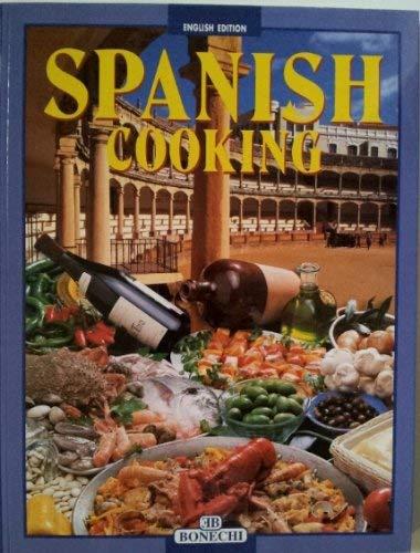 Spanish Cooking: A Wonderful Journey Through Culinary: Bonechi Books