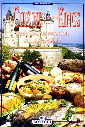 The Cuisine of the Kings: Great Recipes: Collectif