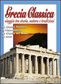 9788847612099: Grecia classica. Viaggio tra storia, natura e tradizioni (Terre e civiltà)