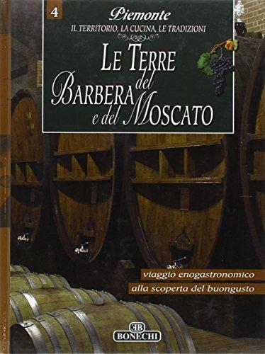 9788847621176: Terre del Barbera e del Moscato. Piemonte: il territorio, la cucina, le tradizioni: 4 (Le grandi opere)