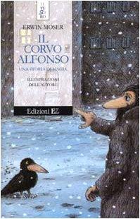 Il corvo Alfonso. Una storia di magia: Moser, Erwin