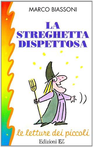 La streghetta dispettosa (Paperback): Marco Biassoni