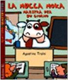 9788847706750: La mucca Moka maestra per un giorno. Ediz. illustrata