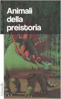 9788847711198: Animali Della Preistoria [Italia]