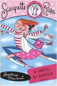 9788847716353: A passo di danza. Scarpette rosa