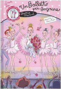 Un balletto per sognare. Scarpette rosa: Beatrice Masini