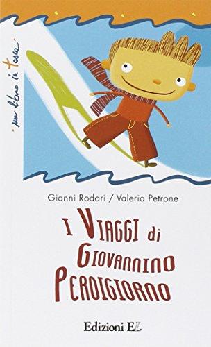 I viaggi di Giovannino Perdigiorno. Ediz. illustrata (Un libro in tasca) - Rodari, Gianni