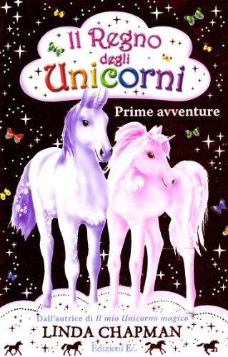 Prime avventure. Il regno degli unicorni vol. 1 (884772550X) by [???]