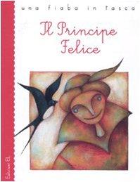 Il principe felice (Paperback): Alessandra Cimatoribus, Roberto