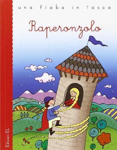 Raperonzolo. Ediz. illustrata (Una fiaba in tasca): Jacob Grimm; Wilhelm