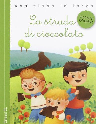 9788847729322: La strada di cioccolato. Ediz. illustrata