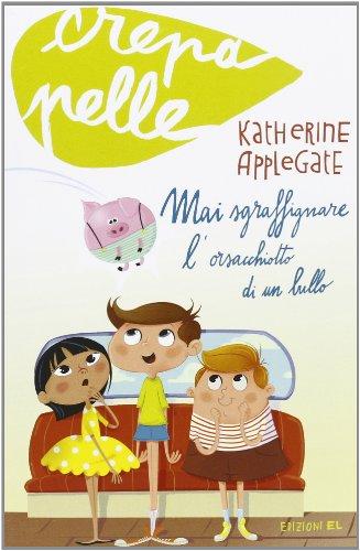 Mai sgraffignare l'orsacchiotto di un bullo: Katherinemai Applegate