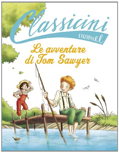 9788847730816: Le avventure di Tom Sawyer di Mark Twain