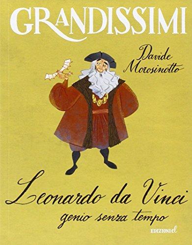9788847732216: Leonardo da Vinci, genio senza tempo. Ediz. illustrata