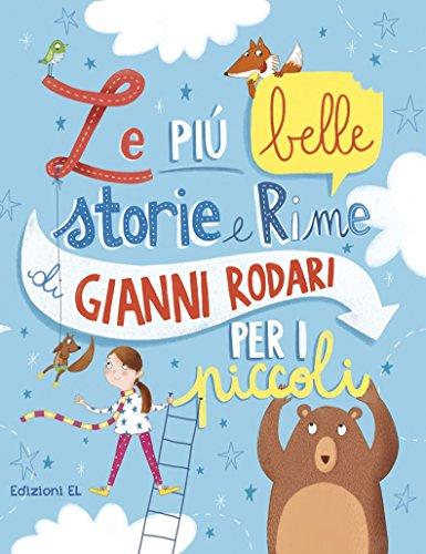 9788847733831: Le più belle storie e rime di Gianni Rodari per i piccoli. Ediz. illustrata