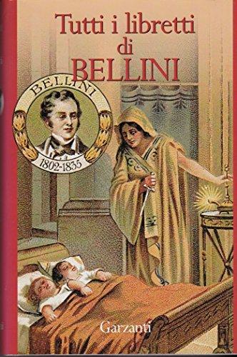 9788847901186: Tutti i libretti di Bellini