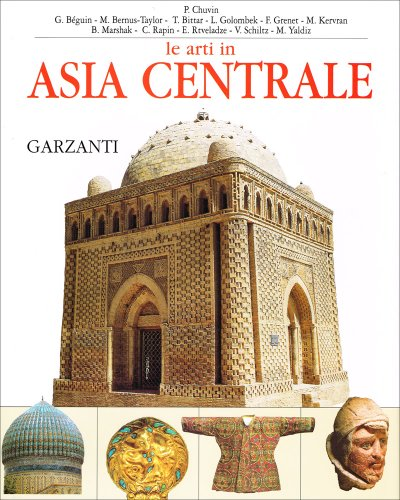 L'Arte in Asia Centrale.: Chuvin,P. Béguin,G. Bernus-Taylor,M.