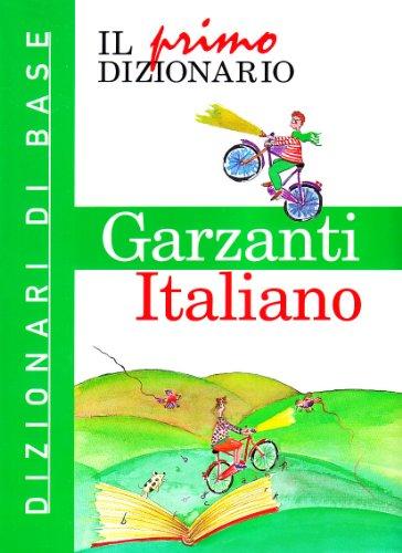 9788848002196: Il Primo Dizionario di Italiano: Dizionari Di Base Garzanti (Italian Edition)