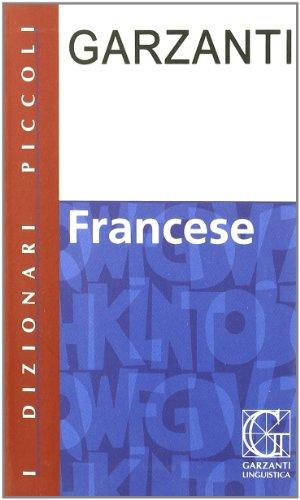 Dizionario francese. Francese-italiano, italiano-francese - Garzanti