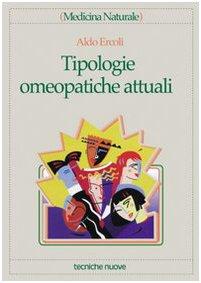 9788848107297: Tipologie omeopatiche attuali
