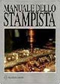 9788848107693: Manuale dello stampista (Tecnologie industriali)