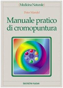 9788848109307: Manuale pratico di cromopuntura (Medicina naturale)