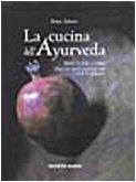 9788848110754: La cucina dell'ayurveda. Nutrire il corpo e l'anima. Oltre 200 ricette nutrienti, sane e facili da preparare