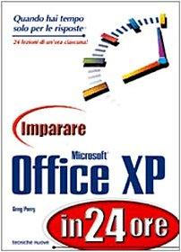 Imparare Microsoft Office XP in 24 ore: Greg M. Perry