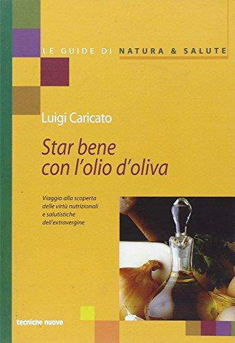 9788848114257: Star bene con l'olio d'oliva (Le guide di Natura & Salute)