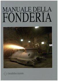 9788848115612: Manuale della fonderia. Ediz. illustrata