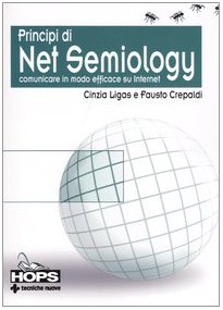 9788848115773: Principi di Net Semiology. Comunicare in modo efficace su Internet