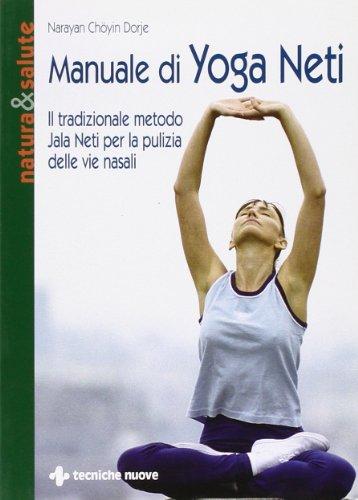 9788848117678: Manuale di yoga neti. Il tradizionale metodo yala neti per la pulizia delle vie nasali