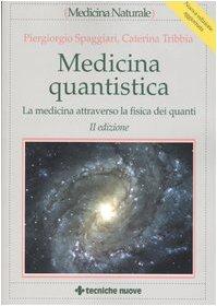 9788848117821: Medicina quantistica. La medicina attraverso la fisica dei quanti (Medicina naturale)