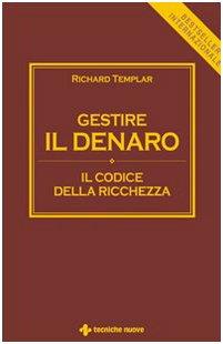 Gestire il denaro (8848121012) by Richard Templar
