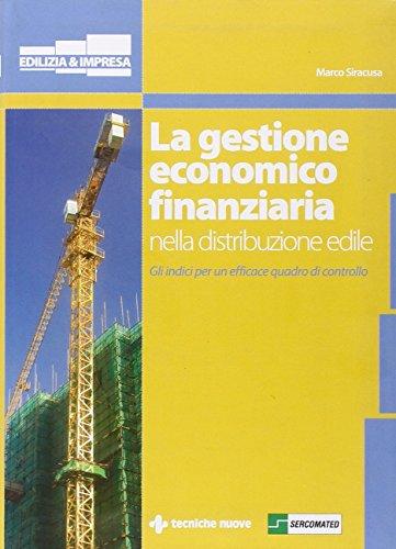 9788848123204: La gestione economico finanziaria nella distribuzione edile. Gli indici per un efficace quadro di controllo (Edilizia & Impresa)