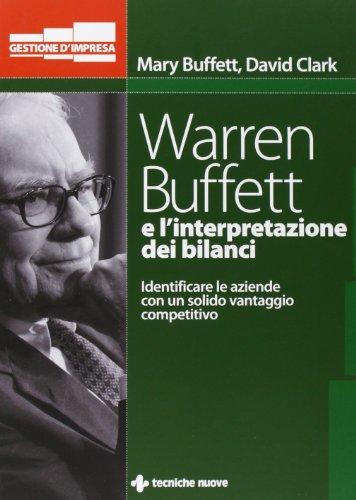 9788848123440: Warren Buffett e l'interpretazione dei bilanci. Identificare le aziende con un solido vantaggio competitivo