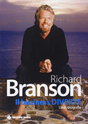 Il business diverte. L'autobiografia (9788848124959) by Richard Branson